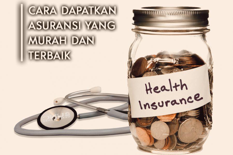 Cara Dapatkan Asuransi Yang Murah Dan Terbaik
